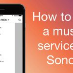 How to Add a Streaming Music Service to Sonos